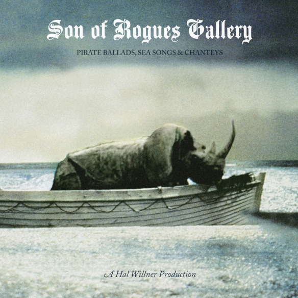Son of Rogue's Gallery: Pirate Ballads, Sea Songs & Chanteys