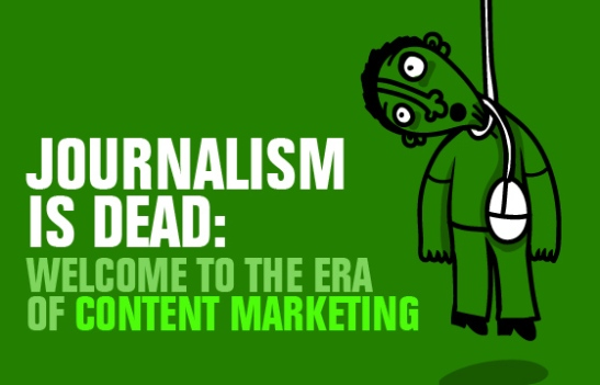 journalism-is-dead-welcome-to-the-era-of-content-marketing